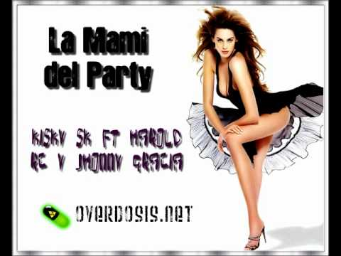 La Mami del Party - Kisky SK Ft. Harold RC & Jhonny Gracia (Prod. Alexander DJ & Mr. Dec)