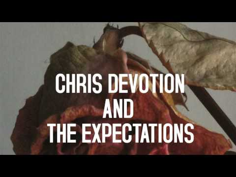 Chris Devotion And The Expectations - Our Mistake