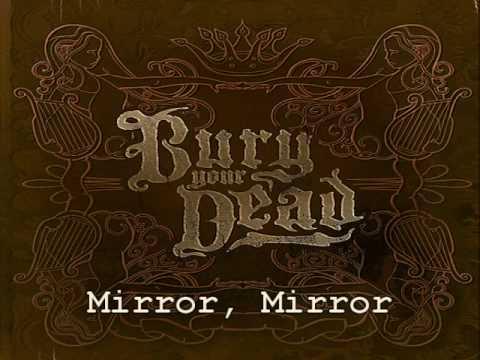 Bury Your Dead - Mirror Mirror