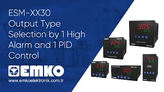 Emko Elektronik ESM-XX30 Output Type Selection by 1 High Alarm and 1 PID Control