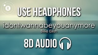 Billie Eilish - idontwannabeyouanymore (8D AUDIO)