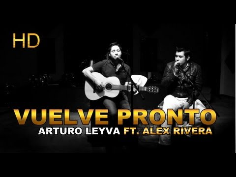 Arturo Leyva - Vuelve Pronto Ft. Alex Rivera video