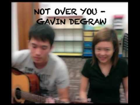 Not Over You - Gavin DeGraw (Cover by Audrey Yap and Aaron Wong) - SHARE it!