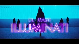 Lil Masti - ILLUMINATI (OFFICIAL VIDEO)