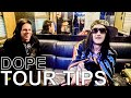 Dope - TOUR TIPS (Top 5) Ep. 711