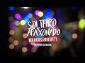 Marcos & Belutti   Solteiro Apaixonado (Ao Vivo Na Bahia)
