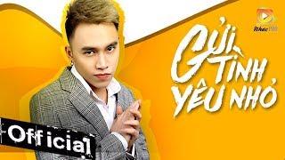 Video Clip Gửi Tình Yêu Nhỏ - Trịnh Đình Quang (MV 4K OFFICIAL)