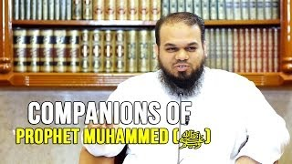 Companions of Prophet Muhammed ()  – Dr.Ahsan Hanif