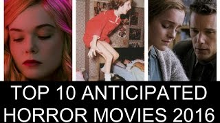 The Top 10 Most Anticipated Horror Movies 2016