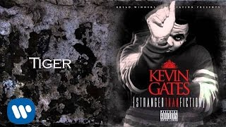 Watch Kevin Gates Tiger video