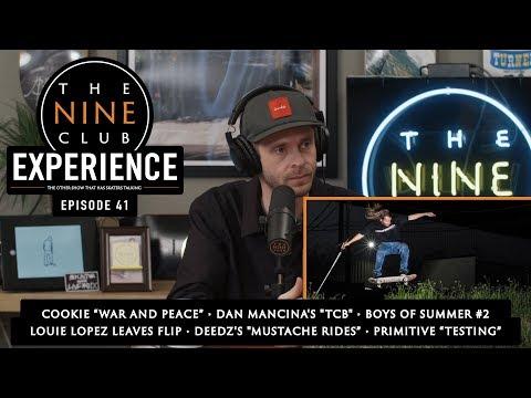 Nine Club EXPERIENCE #41 - Louie Lopez Off Flip, Boys Of Summer #2, Dan Mancina, Gronze Island