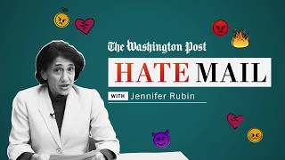 Washington Post Hate Mail: Jennifer Rubin