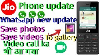 Jio phone new update , Jio phone me whatsapp official update save video to gallery