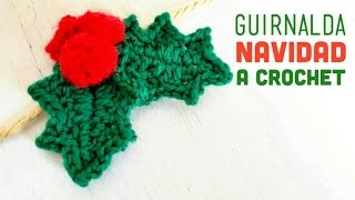 NAVIDAD | Guirnalda de Muérdago a Crochet ··· XMAS | How to crochet holly leafs