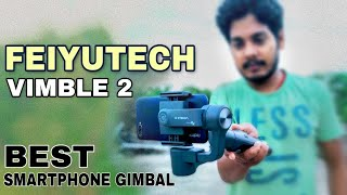 Best Budget Smartphone Gimbal | FeiyuTech Vimble 2 Unboxing & Full Review with Sample Video