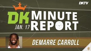 DK Minute Report: DeMarre Carroll - Jan. 17th
