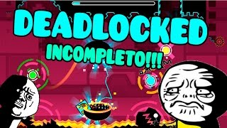 DEADLOCKED 100% INCOMPLETO!!! D: