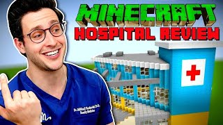 Real Doctor Reviews Minecraft Hospital Builds