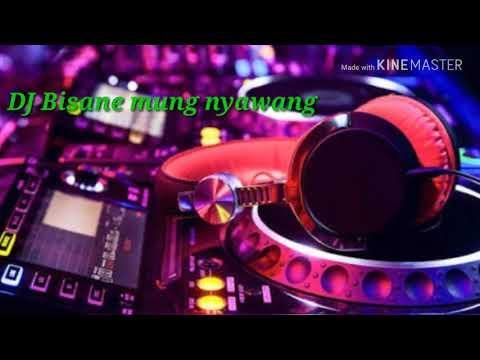 DJ BISANE MUNG NYAWANG PREVIEW