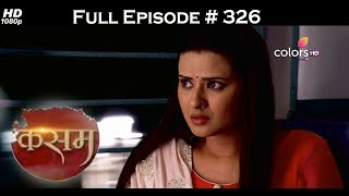 Kasam - 14th June  2017 - कसम - Full Episode 326