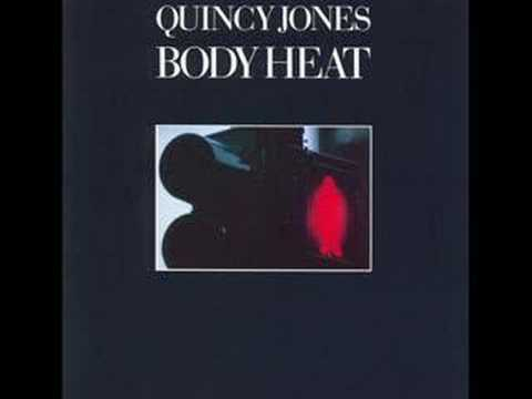 Body Heat- Quincy Jones
