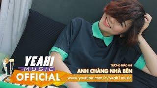 Video clip Anh Chàng Nhà Bên | Trương Thảo Nhi | Official Music Video
