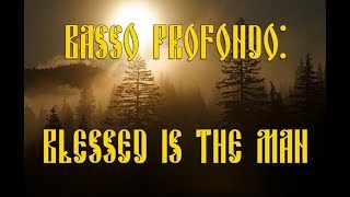 34 Blessed Is The Man 34 Basso Profondo Orthodox Male Choir