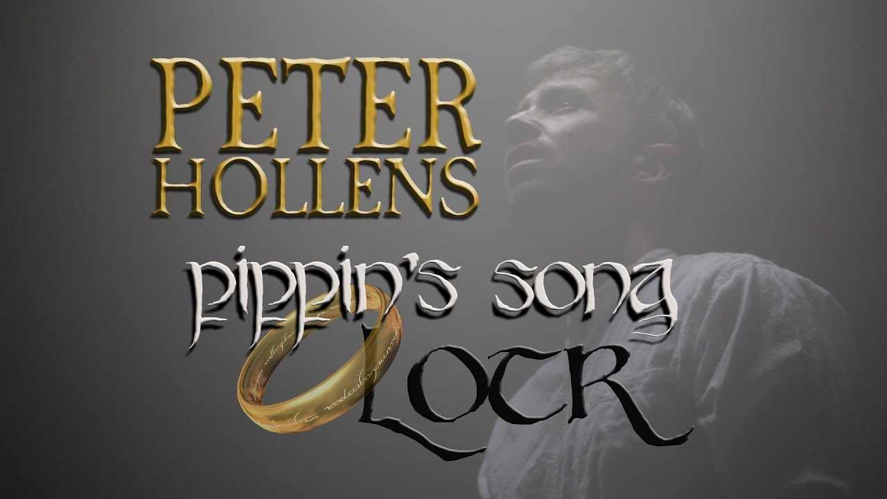 Lotr Song Pippin Pippin's Song Lord of The