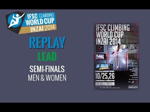 IFSC Climbing World Cup Inzai 2014 - Lead - Semi-finals - Men/Women