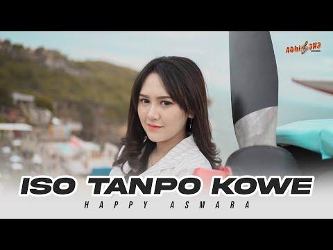 Download Lagu HAPPY ASMARA - ISO TANPO KOWE  | Opo Ra Ngelingi.mp3