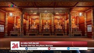 Đi chùa thời online - Tin Tức VTV24