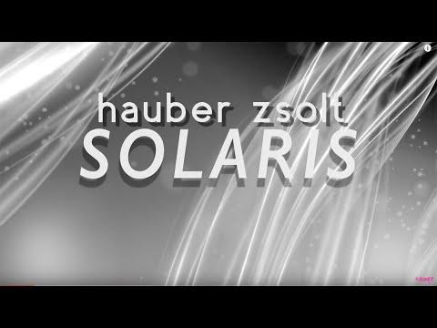 Hauber Zsolt - Solaris (Official video)