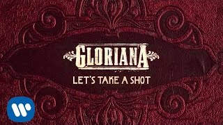 Gloriana Let's Take A Shot