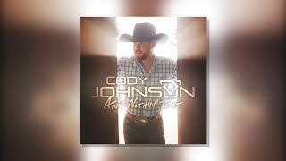 Cody Johnson 34 Ain 39 T Nothin 39 To It 34 Official Audio Audio
