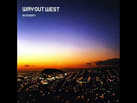Way Out West - Intensify (part 1)