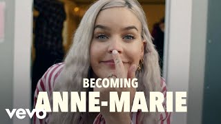 Anne-Marie - Becoming Anne-Marie (Vevo UK LIFT)