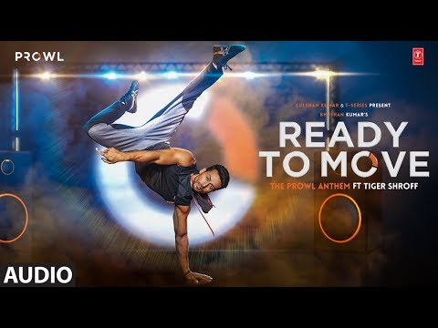 Ready To Move Full Audio | The Prowl Anthem | Featuring Tiger Shroff | Armaan Malik | Amaal Mallik