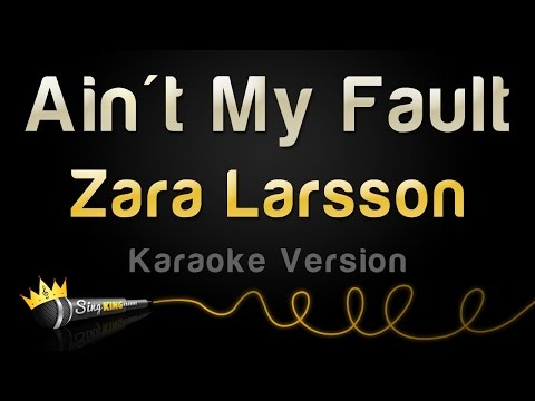 Zara Larsson - Ain't My Fault (Karaoke Version) MP3