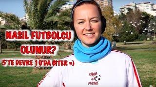 Kübra ile Futbol -  Futbolcu Nasıl Olunur Bölüm 1
