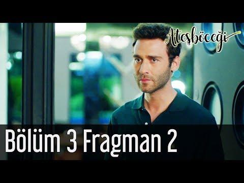 Ateşböceği 3. Bölüm 2. Fragman