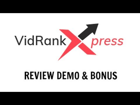 VidRankXpress Review Demo Bonus - All In One Video Ranking Software