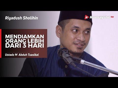 Riyadush Sholihin : Mendiamkan Orang Lebih dari 3 Hari - Ustadz M Abduh Tuasikal