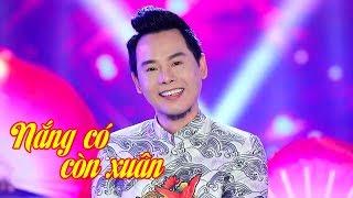 Nhạc Xuân Mậu Tuất, Nhạc Tết 2018 | NẮNG CÓ CÒN XUÂN - TRƯỜNG KHA