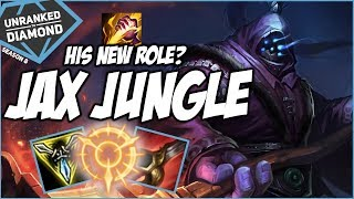 JAX JUNGLE, HIS NEW ROLE? - Unranked to Diamond - Ep. 26 | League of Legends