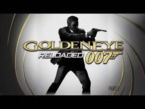 GoldenEye 007 Reloaded - Part 1