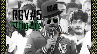 RGV thug life part 5