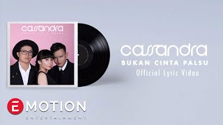 Download Lagu Cassandra - Bukan Cinta Palsu (Official Lyric Video) Gratis STAFABAND