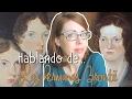 Hablando de...Las hermanas Brontë