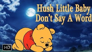 Hush Little Baby Don't Say A Word - Lullaby Music For Babies - Nursery Rhymes Collection