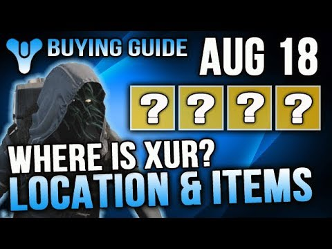Xur Location August 18 2017 Destiny Where is Xur 8/18/2017 Exotic Buying Guide
